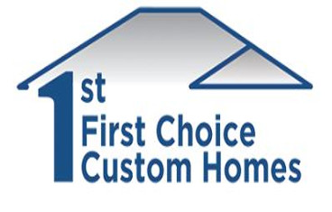 First Choice Custom Homes
